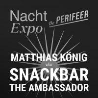 Matthias König aka Snackbar the Ambassador (nachtexpo + concert)