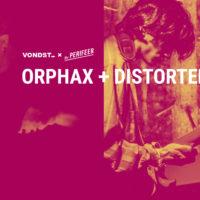 Vondst x De Perifeer: Distorted Nude + Orphax